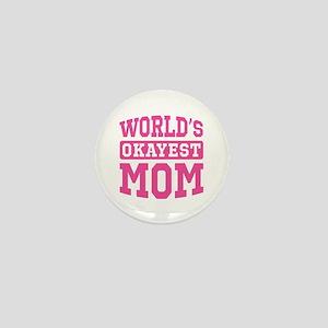 World's Okayest Mom [pink] Mini Button